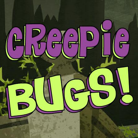 Creepie-Bugs